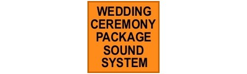 WEDDING CEREMONY PACKAGE SOUND SYSTEM