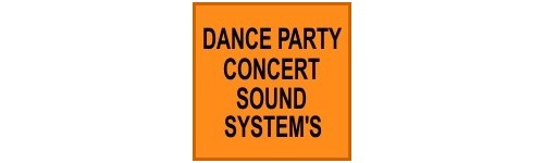 DANCE PARTY/CONCERT SOUND SYSTEMS