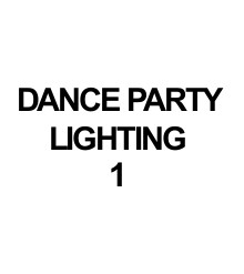 DANCE PARTY LIGHTING 1