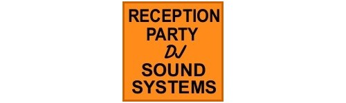 RECEPTION & PARTY  DJ  SOUND SYSTEMS